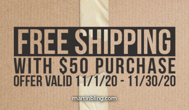 Free shipping with $50 purchase.  Valid through November 20, 2020.  At martinbling.com.